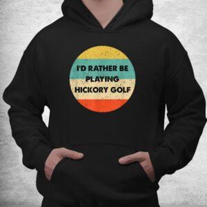 hickory golf shirt id rather be playing hickory golf shirt 3