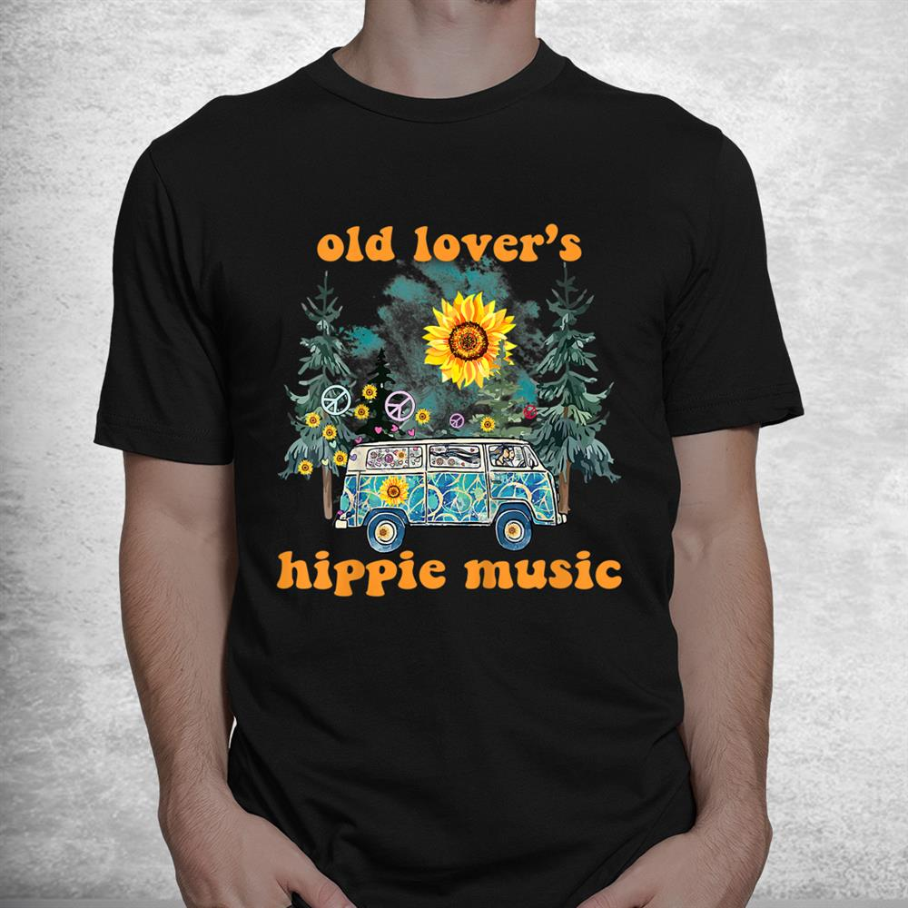 Hippy Style Old Lovers Hippie Music Hippy Love Shirt
