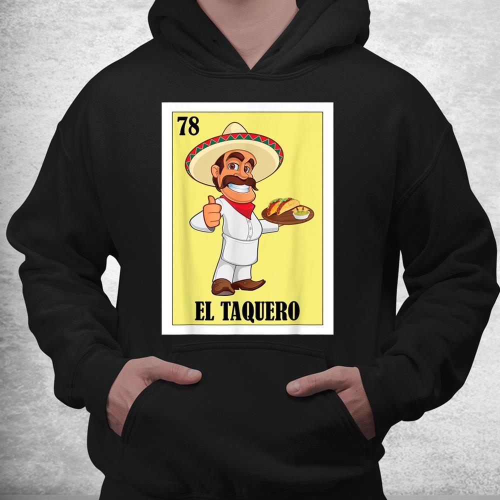 Hispanic Taco Design Mexican Lottery El Taquero Shirt