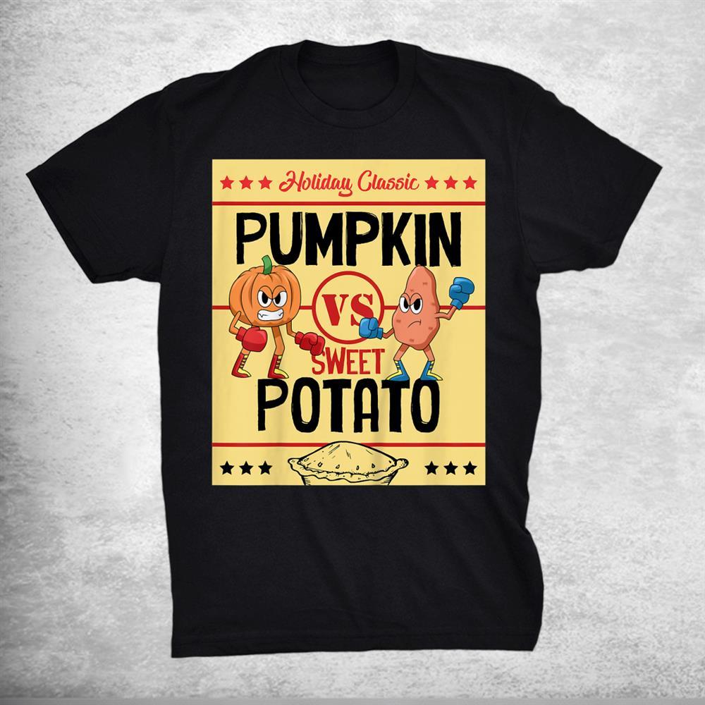 Holiday Fight Card Pumpkin Pie Vs Sweet Potato Pie Shirt