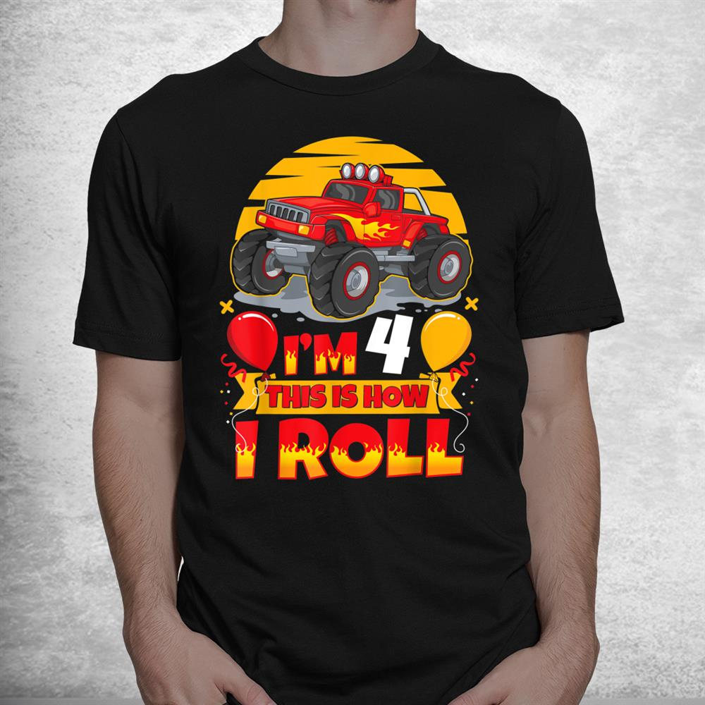 Hot Wheels Birthday Im 4 This Is How I Roll Monster Truck Shirt