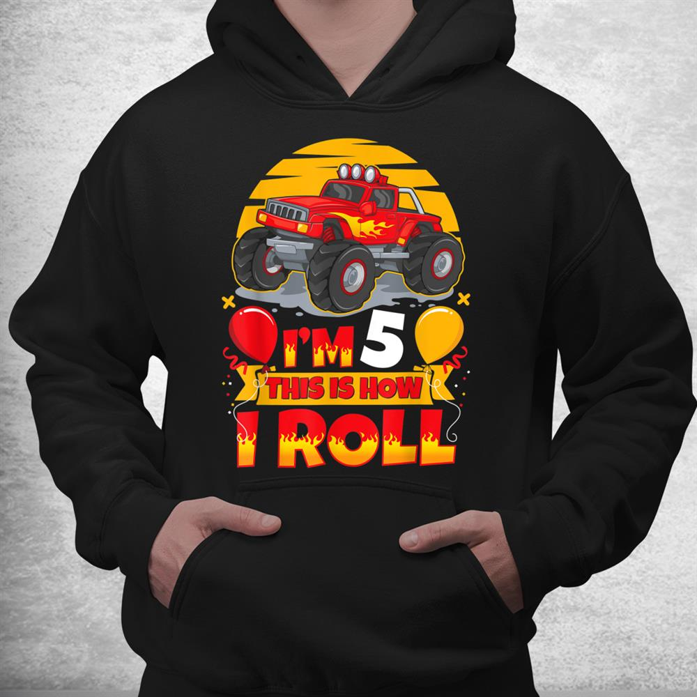 Hot Wheels Birthday Im 5 This Is How I Roll Monster Truck Shirt