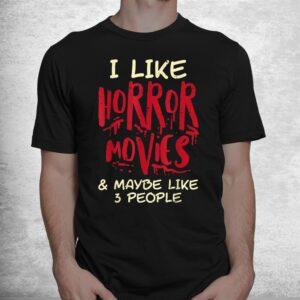 i like horror movies 3 people funny halloween shirt 1