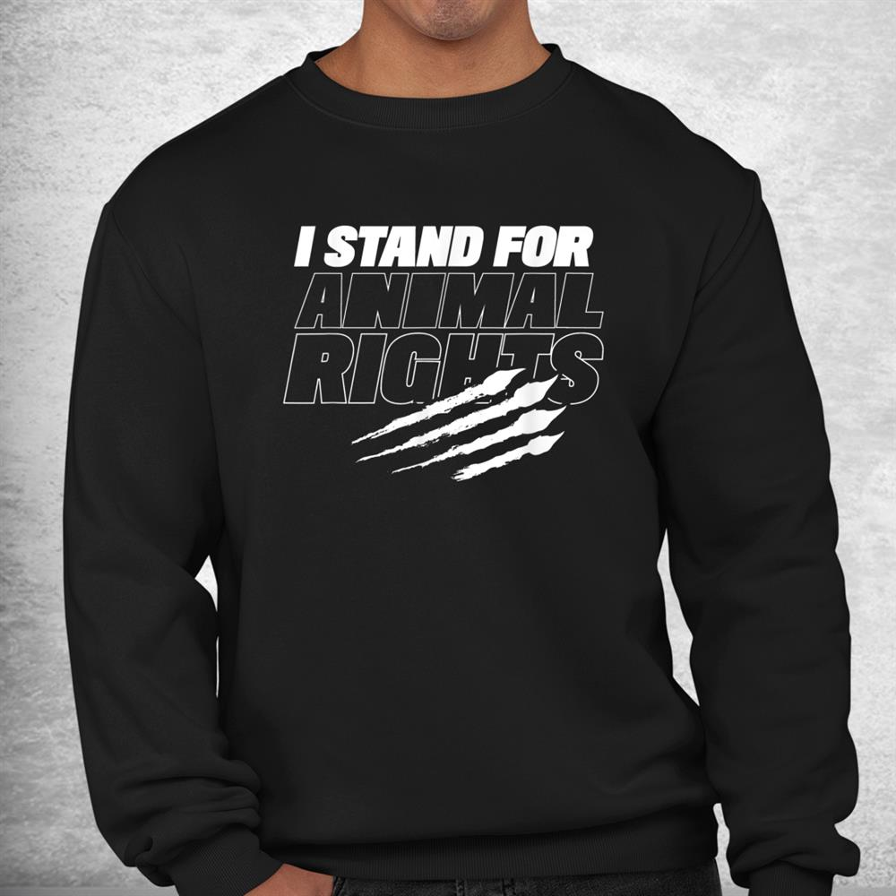 I Stand For Animal Rights Rescue Welfare Save Animals Shirt