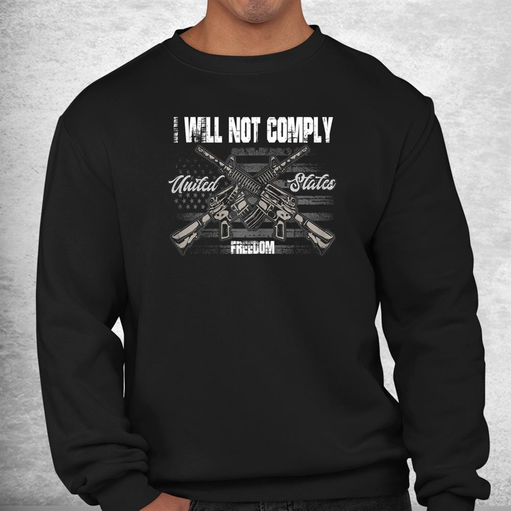 I Will Not Comply 2a Not Vaccinated Double Gun Freedom Flag Shirt