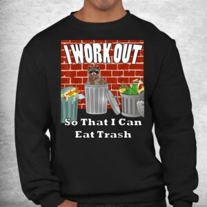 i work out so that i can eat trash by yoray shirt 2