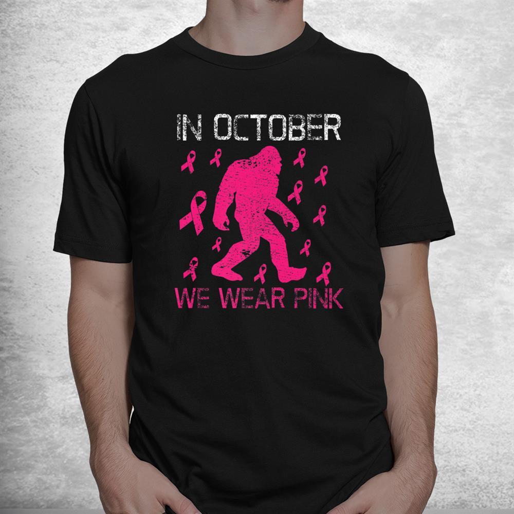 In October We Wear Pink Breast Cancer Bigfoot Kids Toddler Shirt