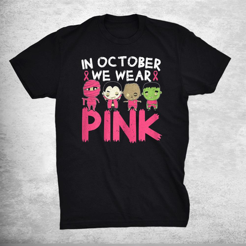 In October We Wear Pink Breast Cancer Halloween Shirt