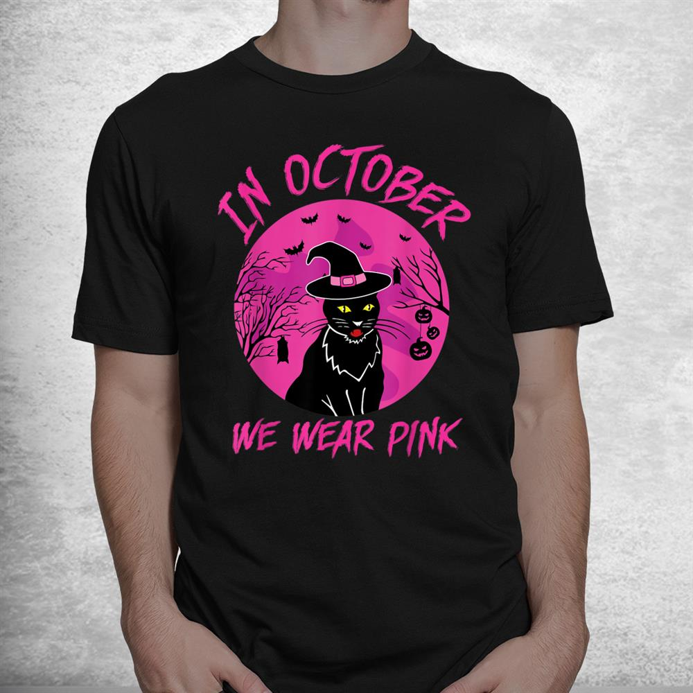 In October We Wear Pink Halloween Witch Cat Cancer Awareness Shirt