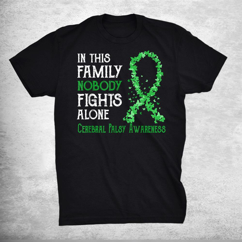 In This Family Nobody Fights Alone Cerebral Palsy Shirt