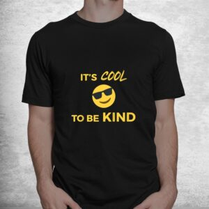 its cool to be kind happy face sunglasses shirt 1