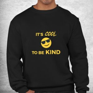 its cool to be kind happy face sunglasses shirt 2