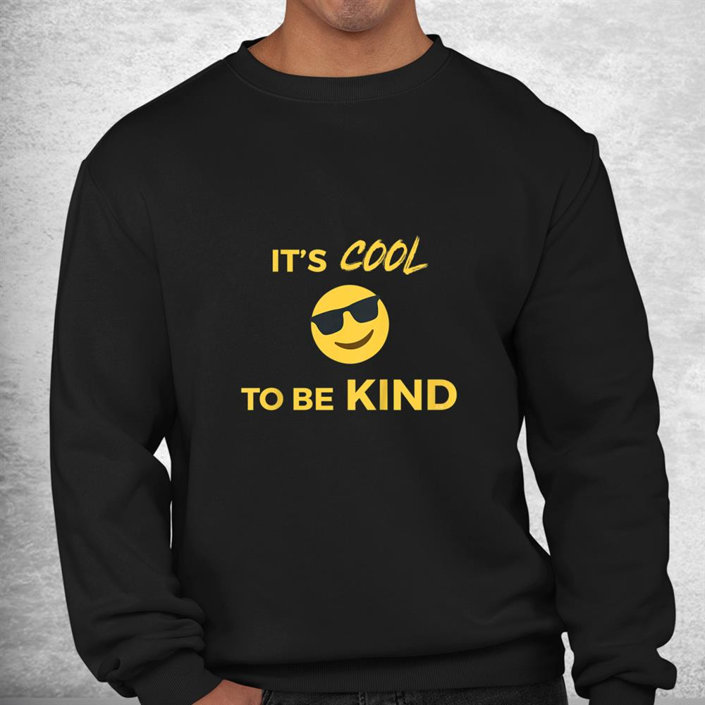 Its Cool To Be Kind Happy Face Sunglasses Shirt
