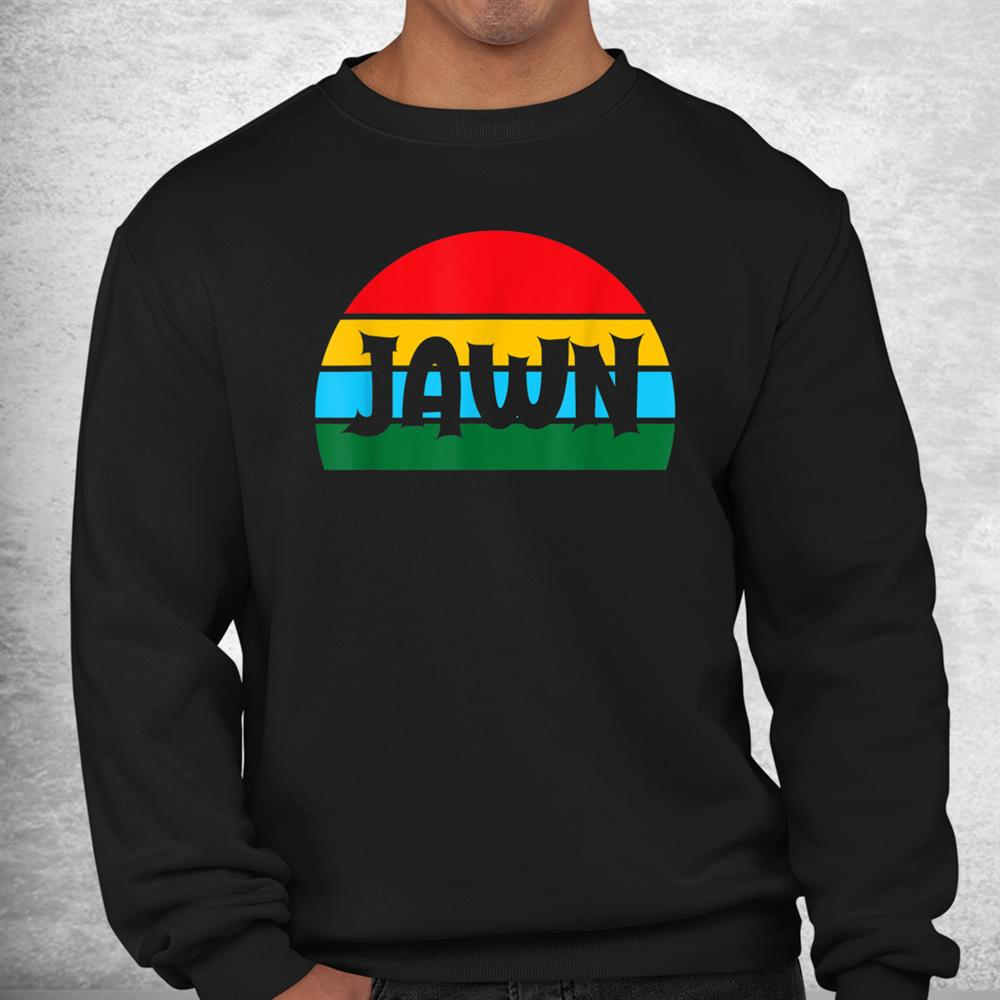 Jawn Slang Phillly Philadelphia Count Every Jawn Shirt
