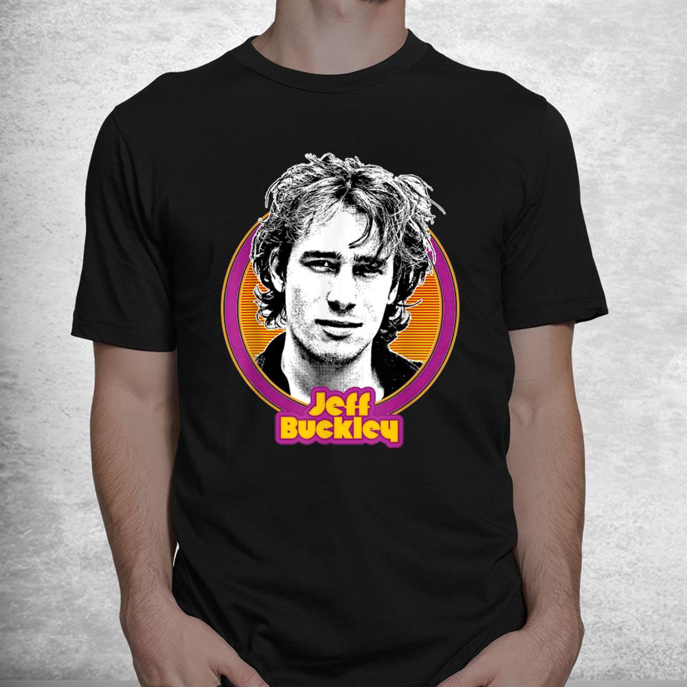 Jeff Funny Buckley Shirt