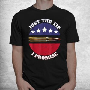 just the tip i promise shirt 1