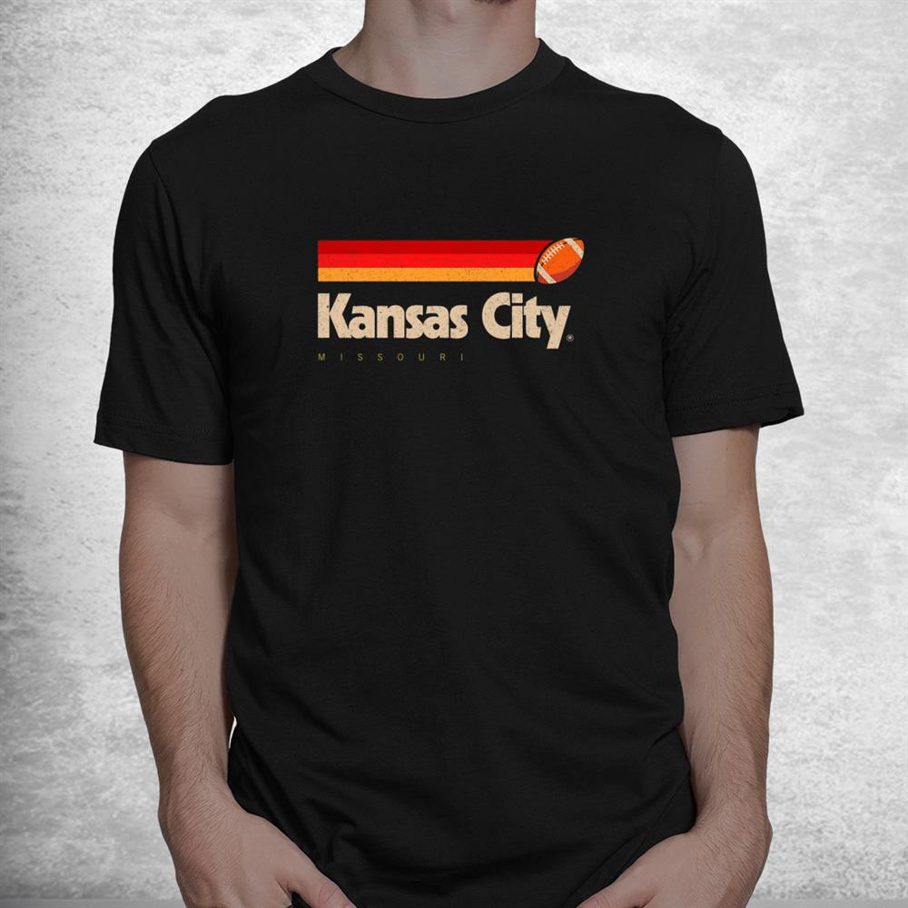 Kansas City Football Team City Kansas Kansas City Shirt