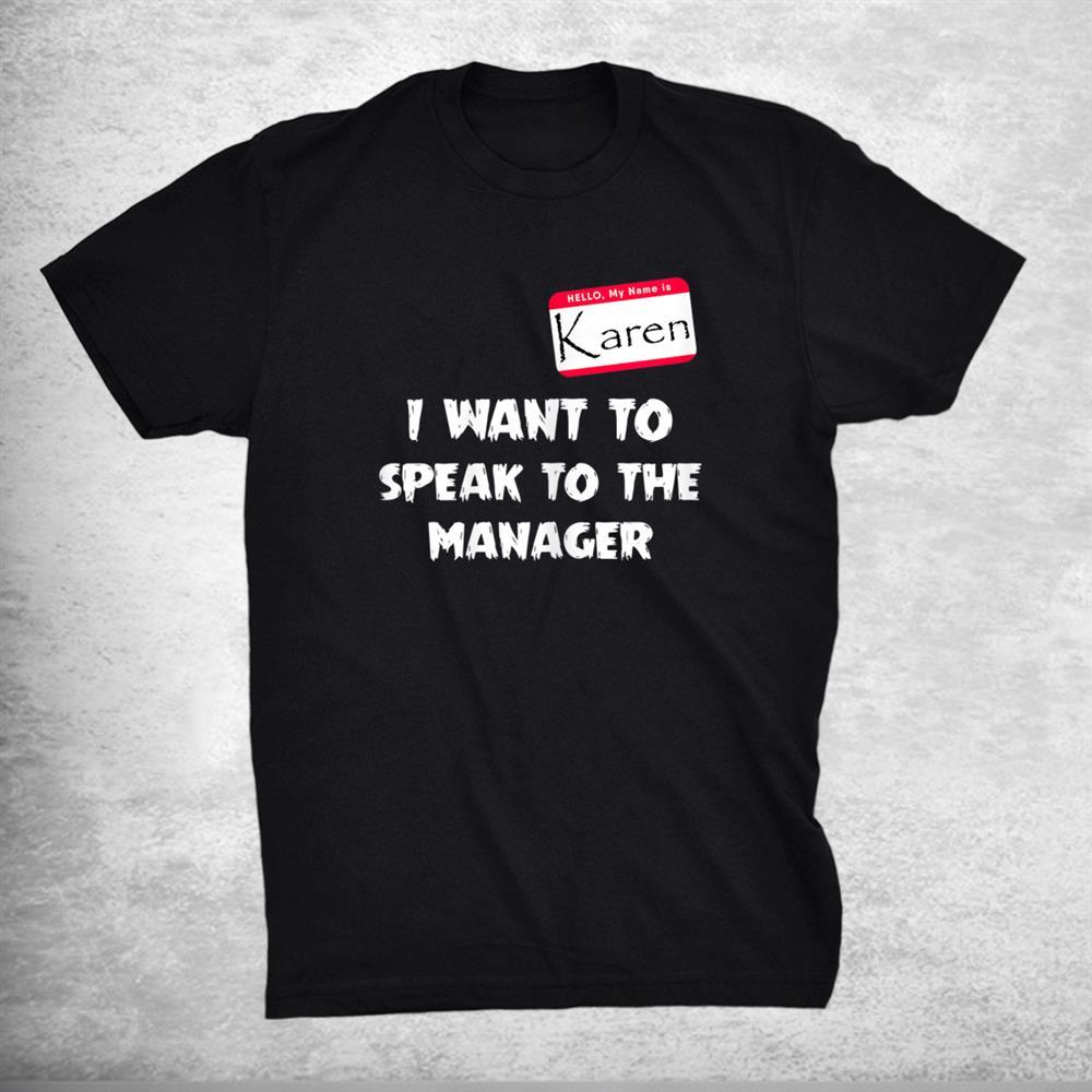 Karen I Want Tho Speak To The Manager Halloween Shirt