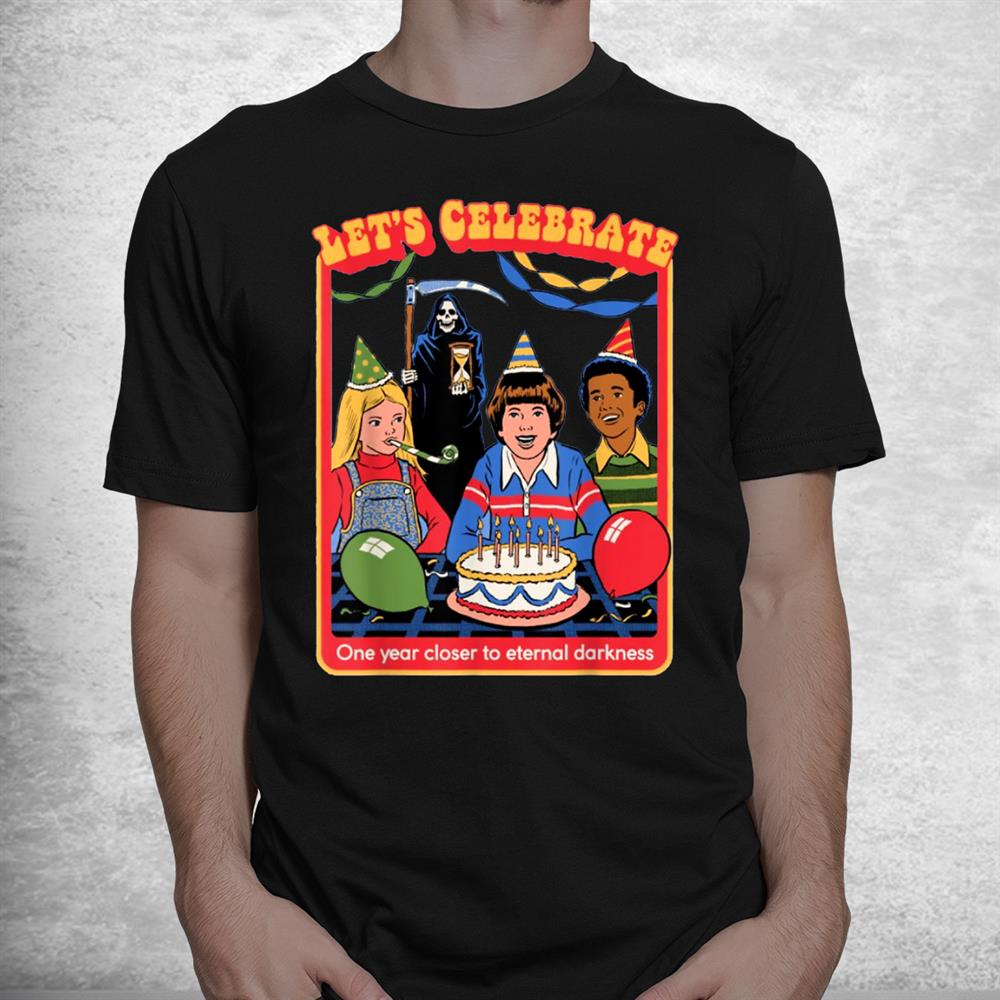 Lets Celebrate One Year Closer To Eternal Darkness Birthday Shirt