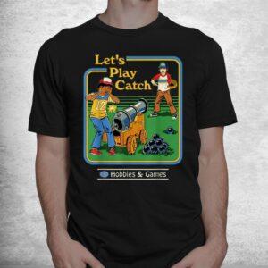 lets play catch hobbies and games gun shirt 1