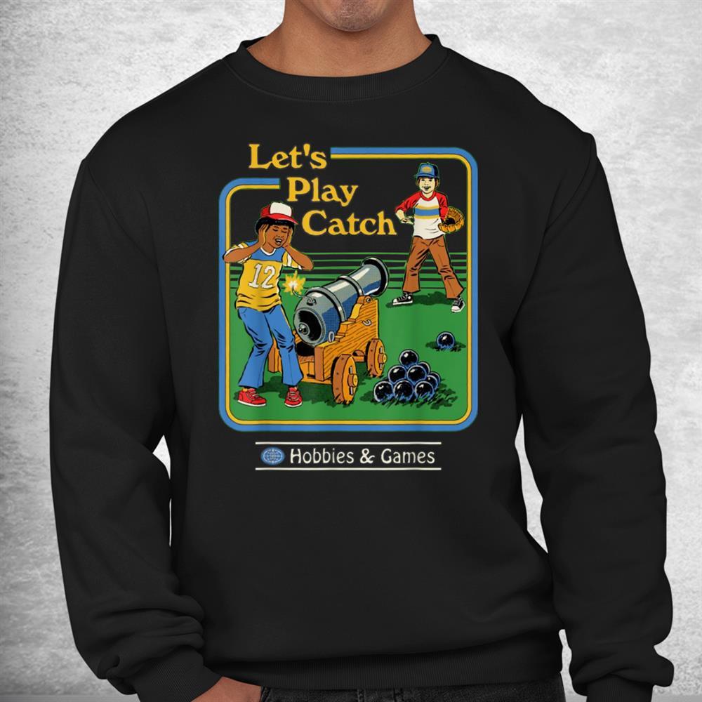 Lets Play Catch Hobbies And Games Gun Shirt
