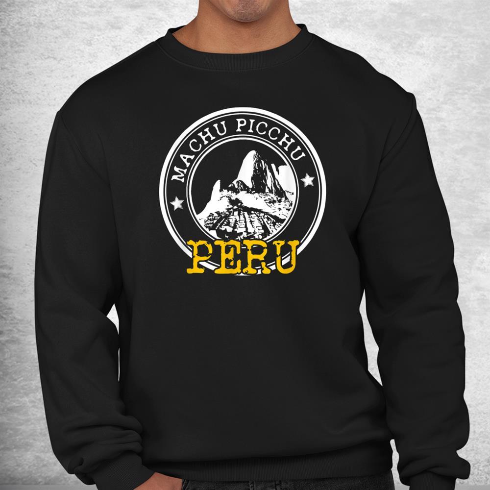 Machu Picchu Peru Peruvian Cuzco Nazca Lima Shirt