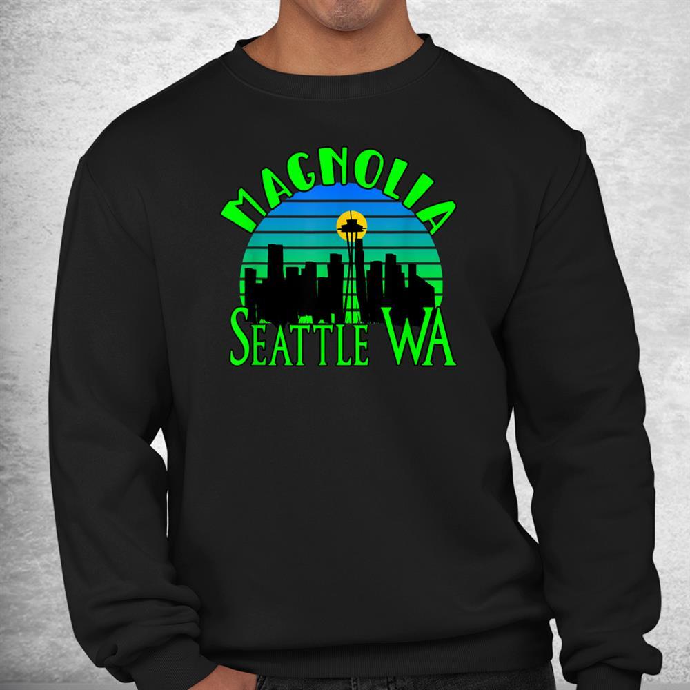 Magnolia Seattle Wa Magnolia Neighborhood With Skyline Shirt