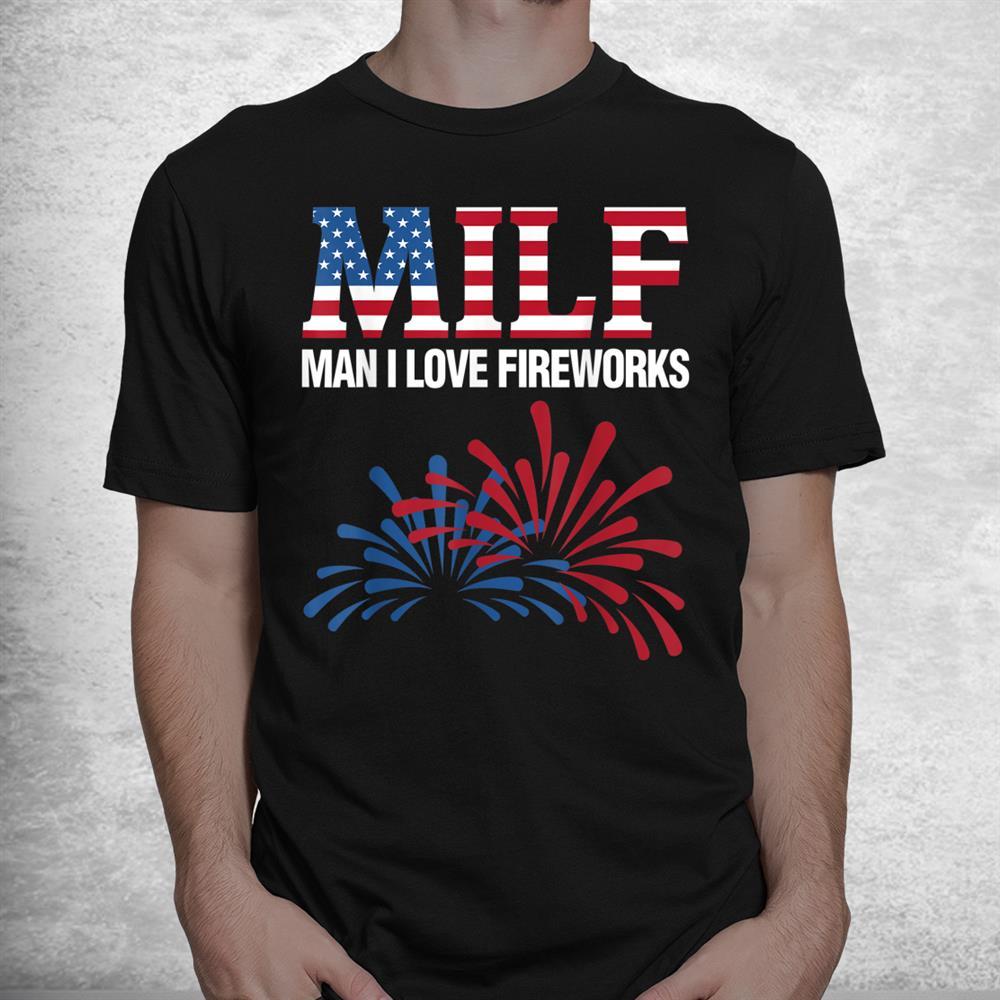 Man I Love Firework Tshirts American Tees Patriotic Crackers Shirt
