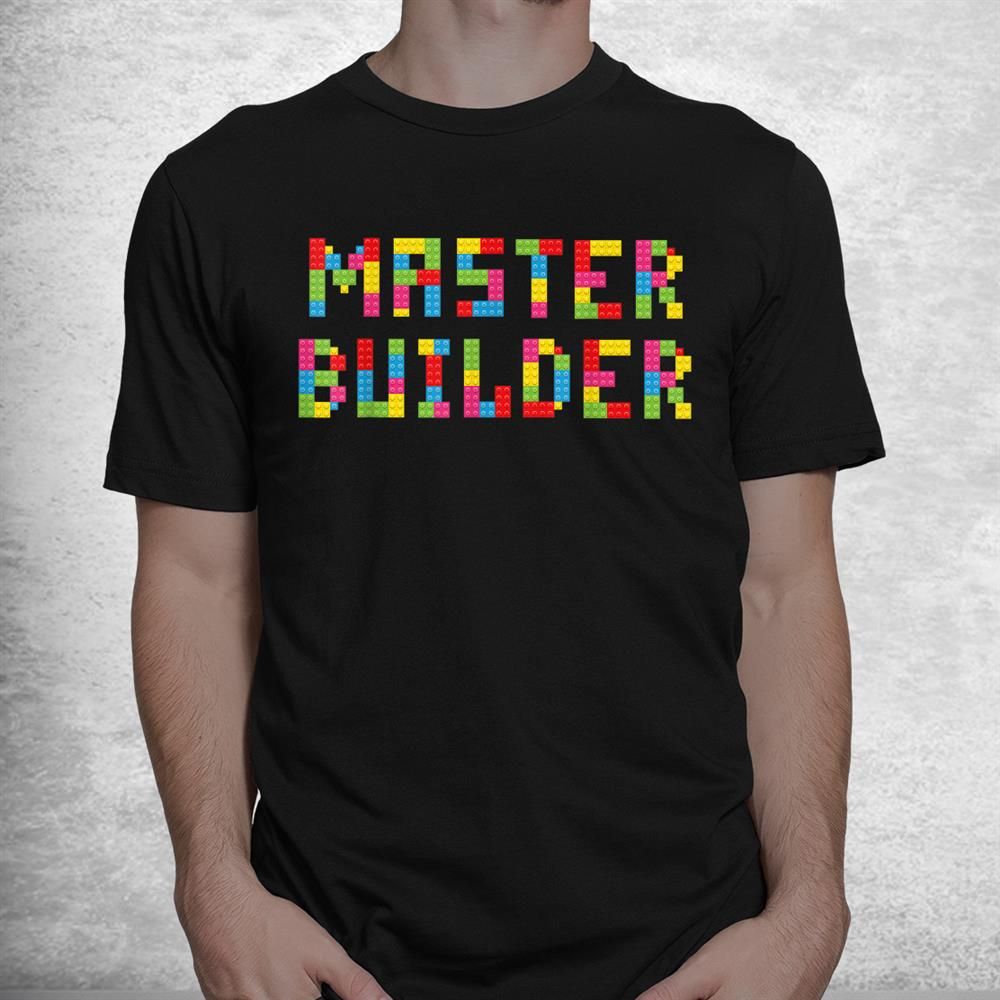 Master Builder Funny Kids Building Blocks Toys Shirt