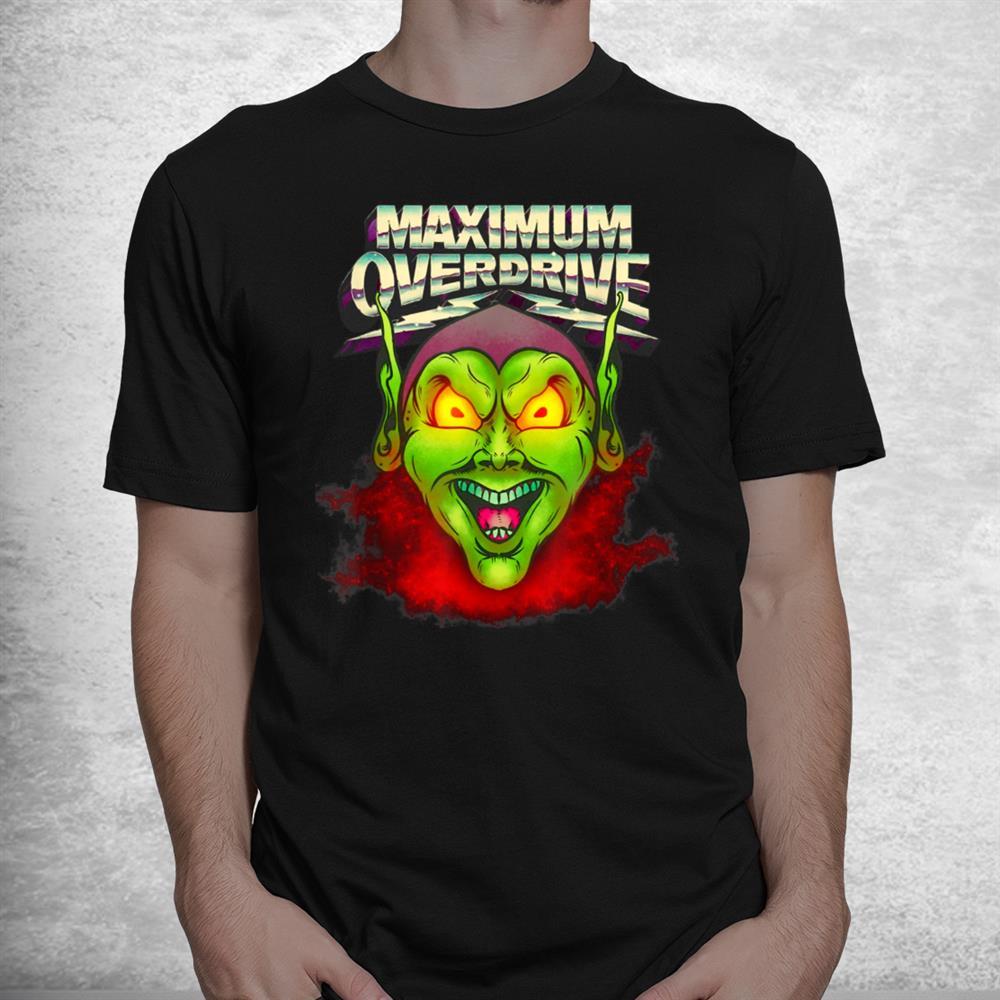 Maximum Overdrive Shirt