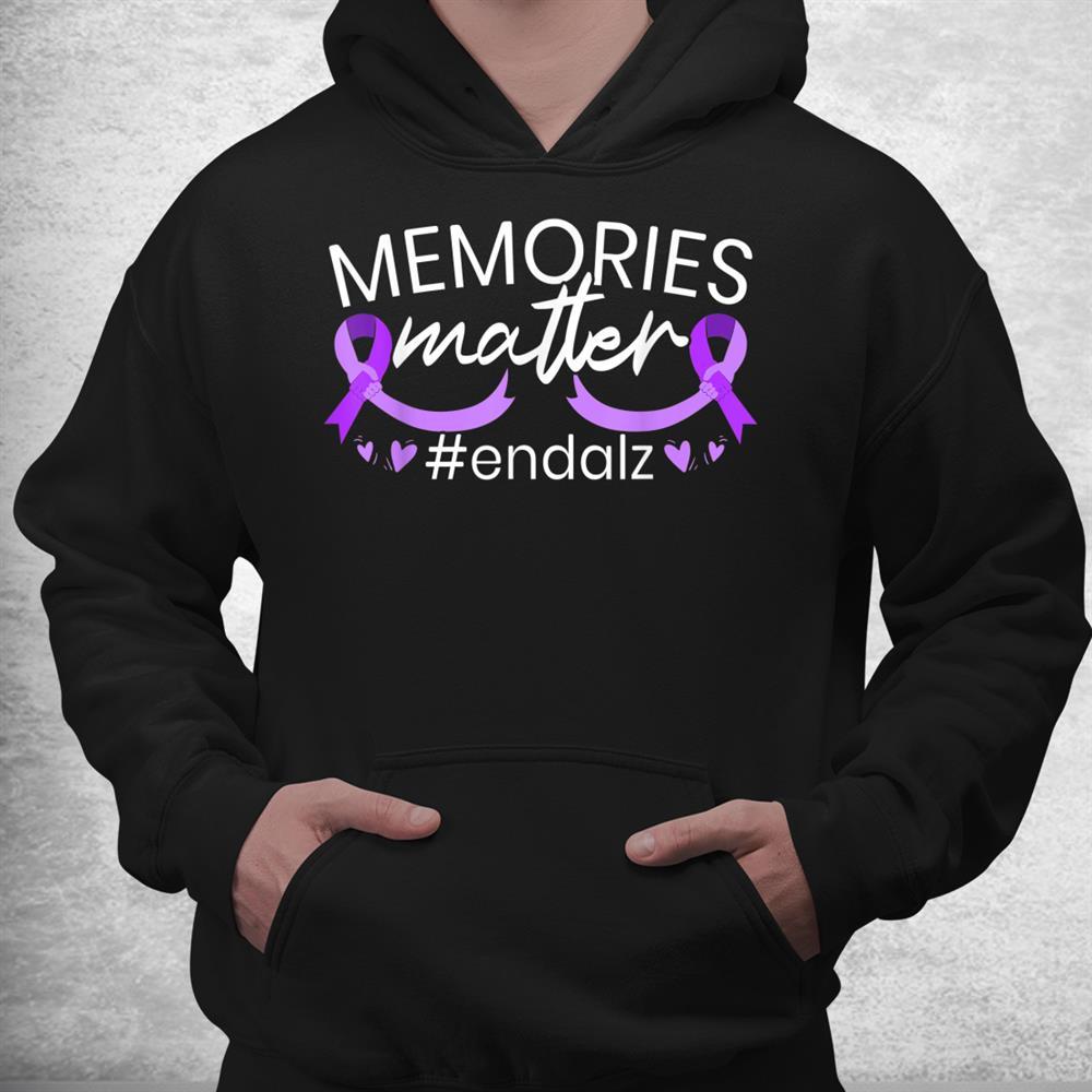 Memories Matter End Alz I Wear Purple Alzheimers Awareness Shirt