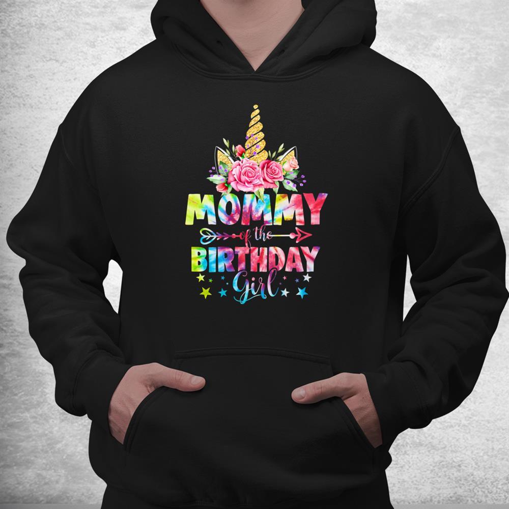 Mommy Of The Birthday Girl Unicorn Birthday Tie Dye Shirt