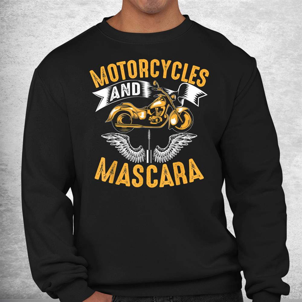 Motorcycles And Mascara Cute Makeup Motor Lover Shirt