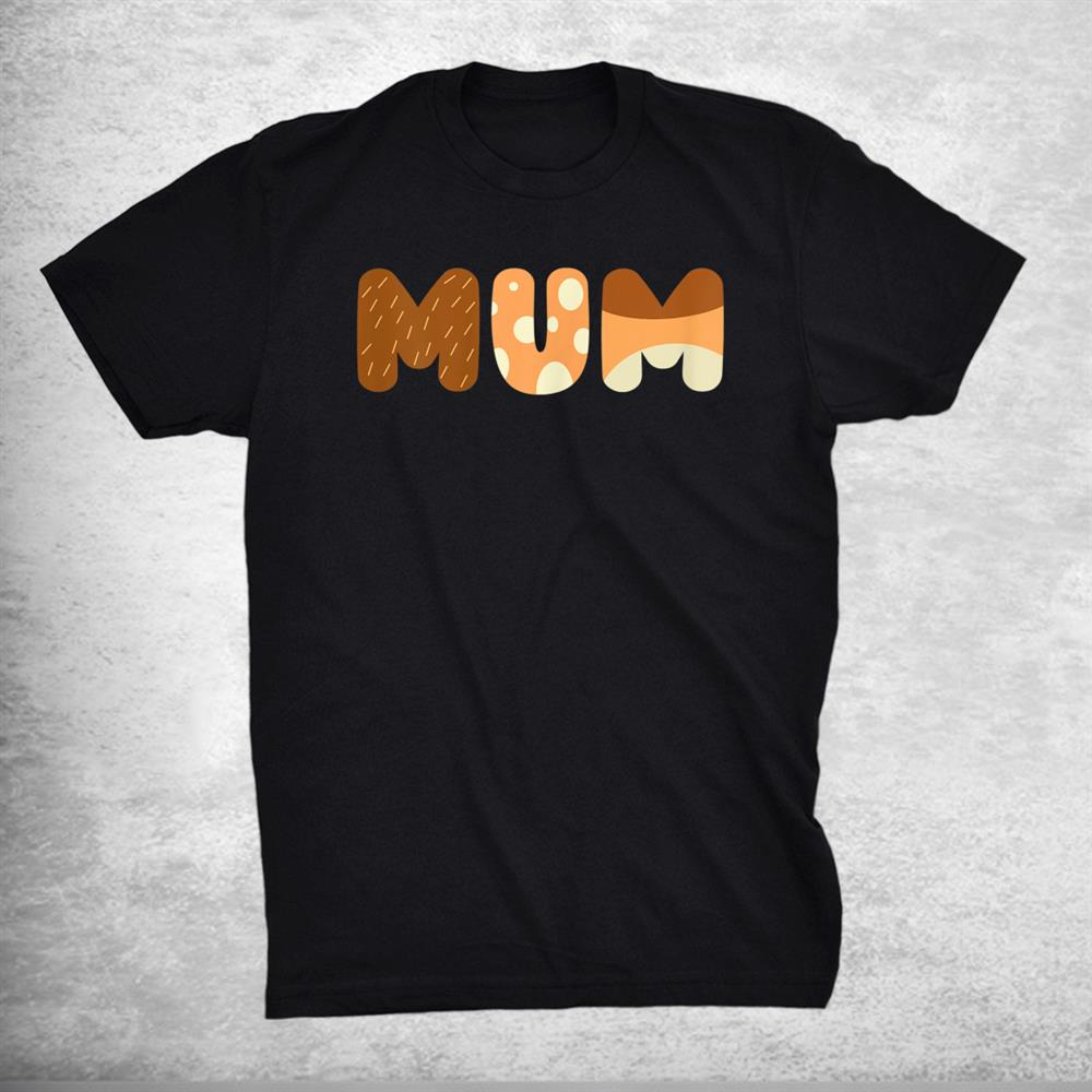 Mum Love Mom Mothers Day Mommy Love Shirt