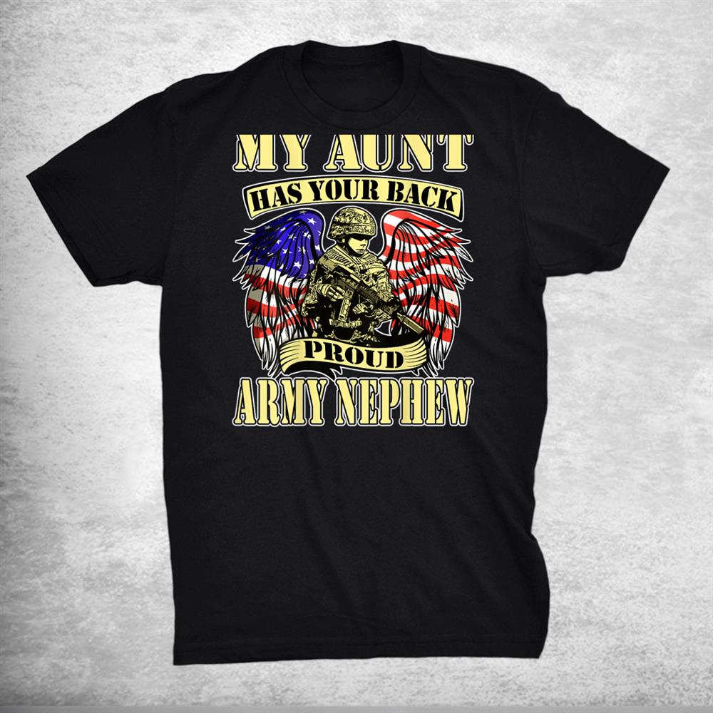 My Aunt Has Your Back Proud Army Nephew Us Military Family Shirt