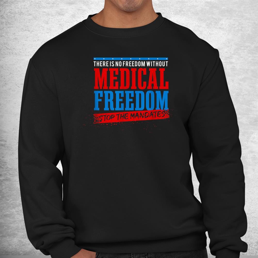 My Body Choice Medical Freedom Anti Mandates Shirt