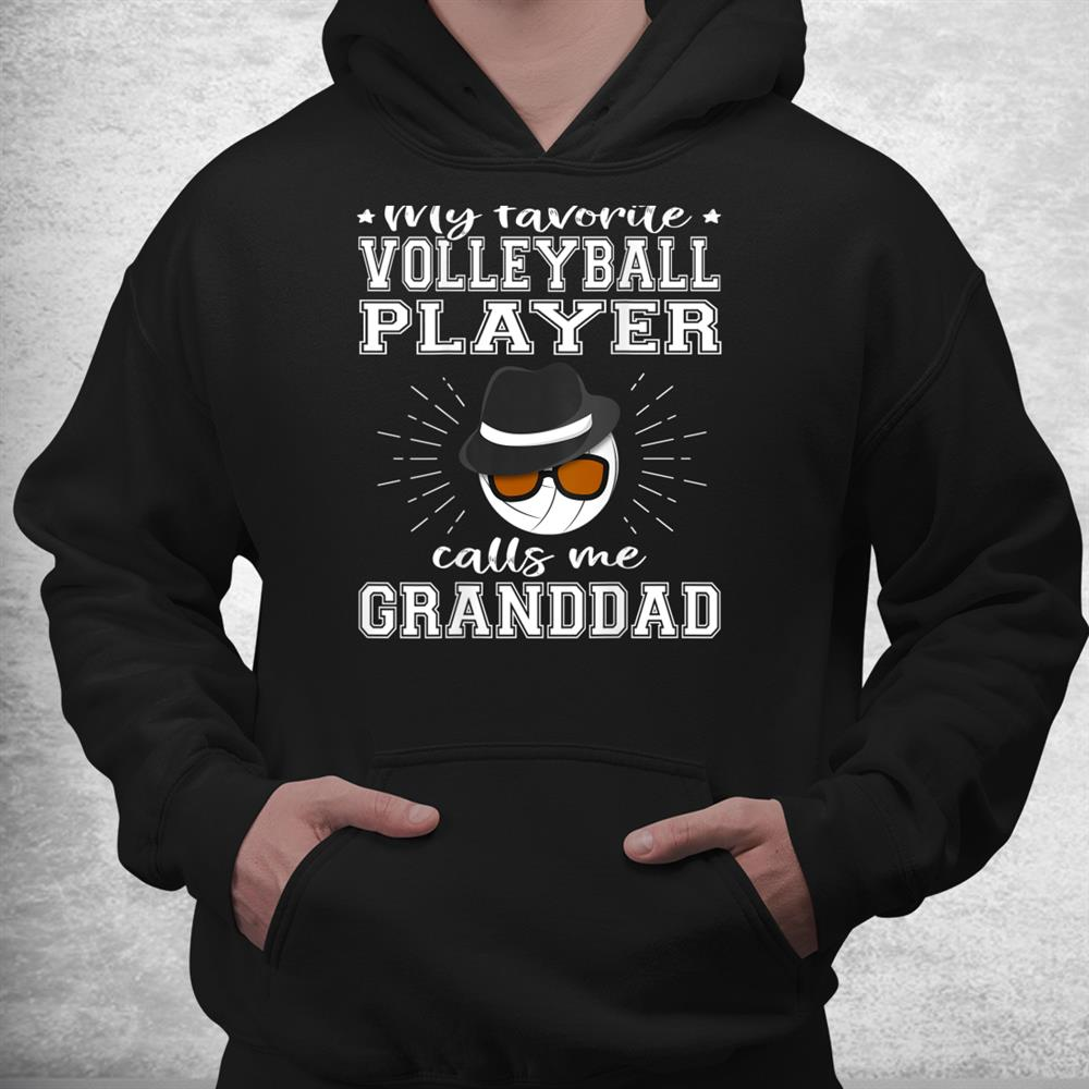 My Favorite Volleyball Player Calls Me Granddad Sport Family Shirt