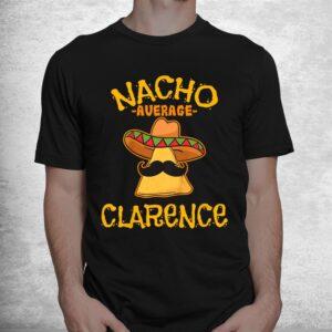 nacho average clarence personalized name funny taco shirt 1