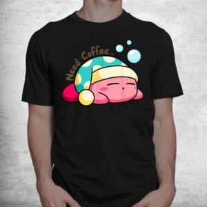 needs coffee kirbys shirt 1