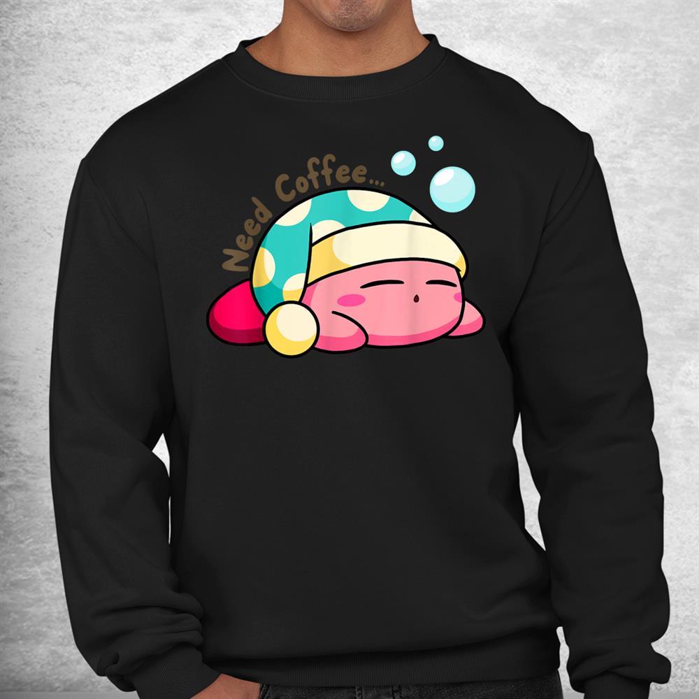 Needs Coffee Kirbys Shirt