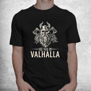 nordic mythology see you in valhalla viking shirt 1