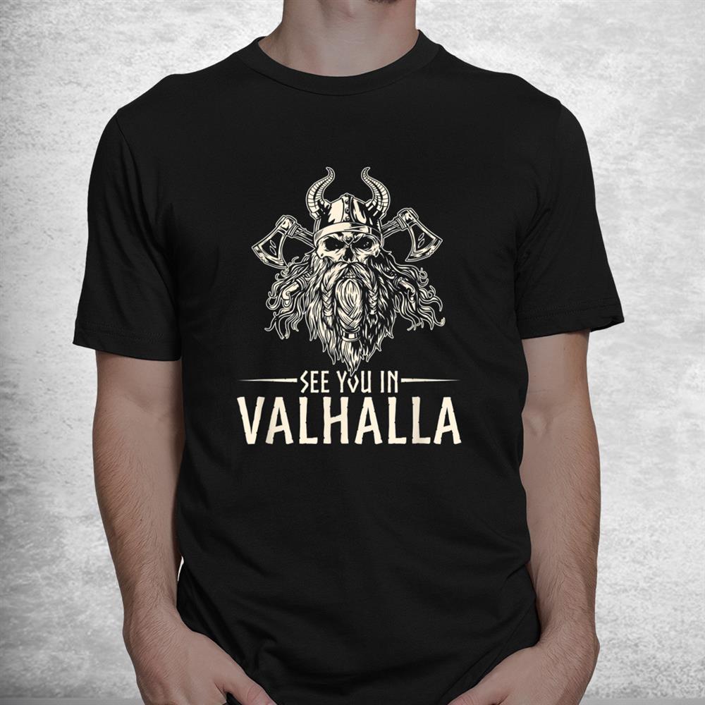 Nordic Mythology See You In Valhalla Viking Shirt