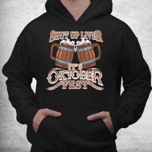 oktoberfest shut up liver german and bavarian beer festival shirt 3