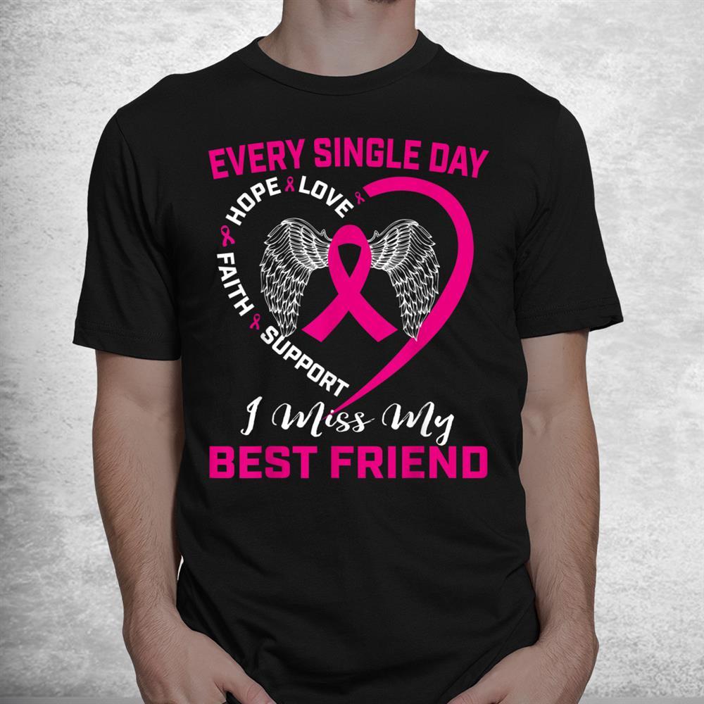 Pink I Miss My Best Friend Breast Cancer Awareness Shirt