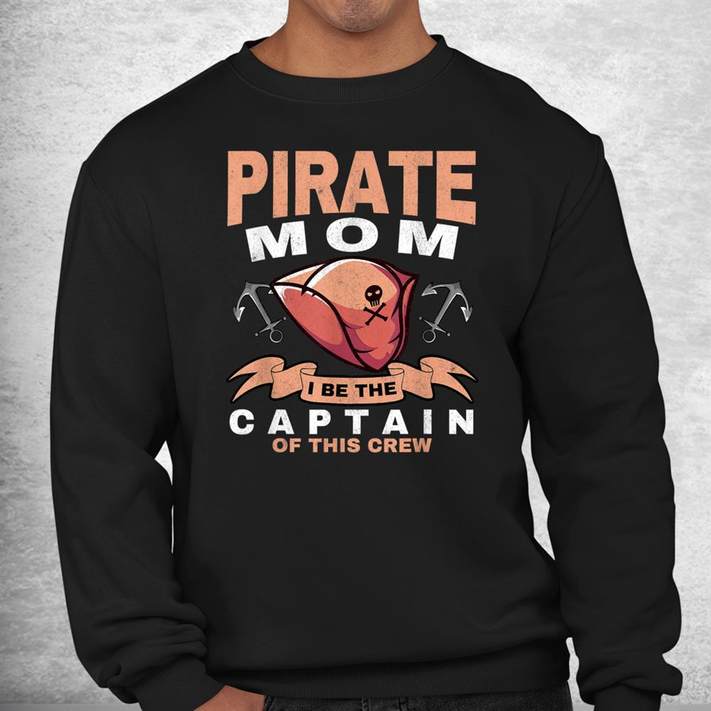 Pirate Mom Caribbean Freebooter Captain Mother Pirate Shirt