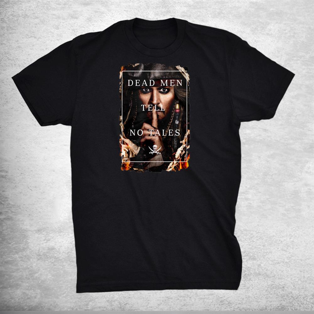 Pirates Of The Caribbean Dead Men Tell No Tales Shirt