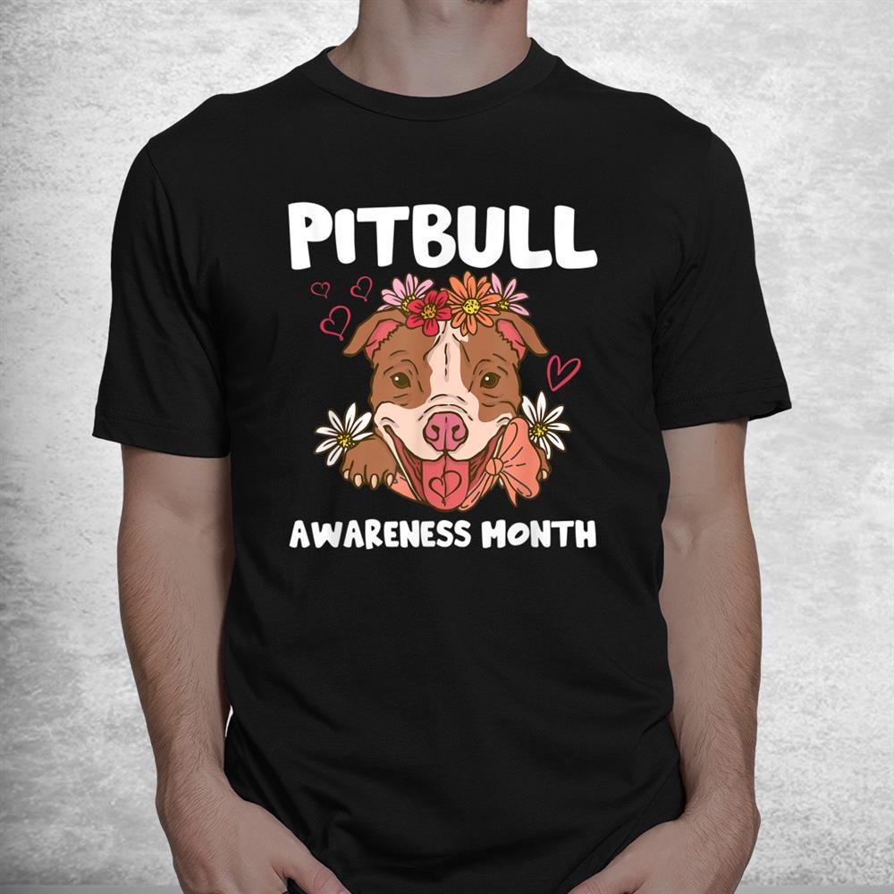 Pitbull Awareness Month Pitbull Love Dog Lover Shirt