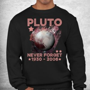 pluto never forget 1930 2006 science outer space galaxy shirt 2