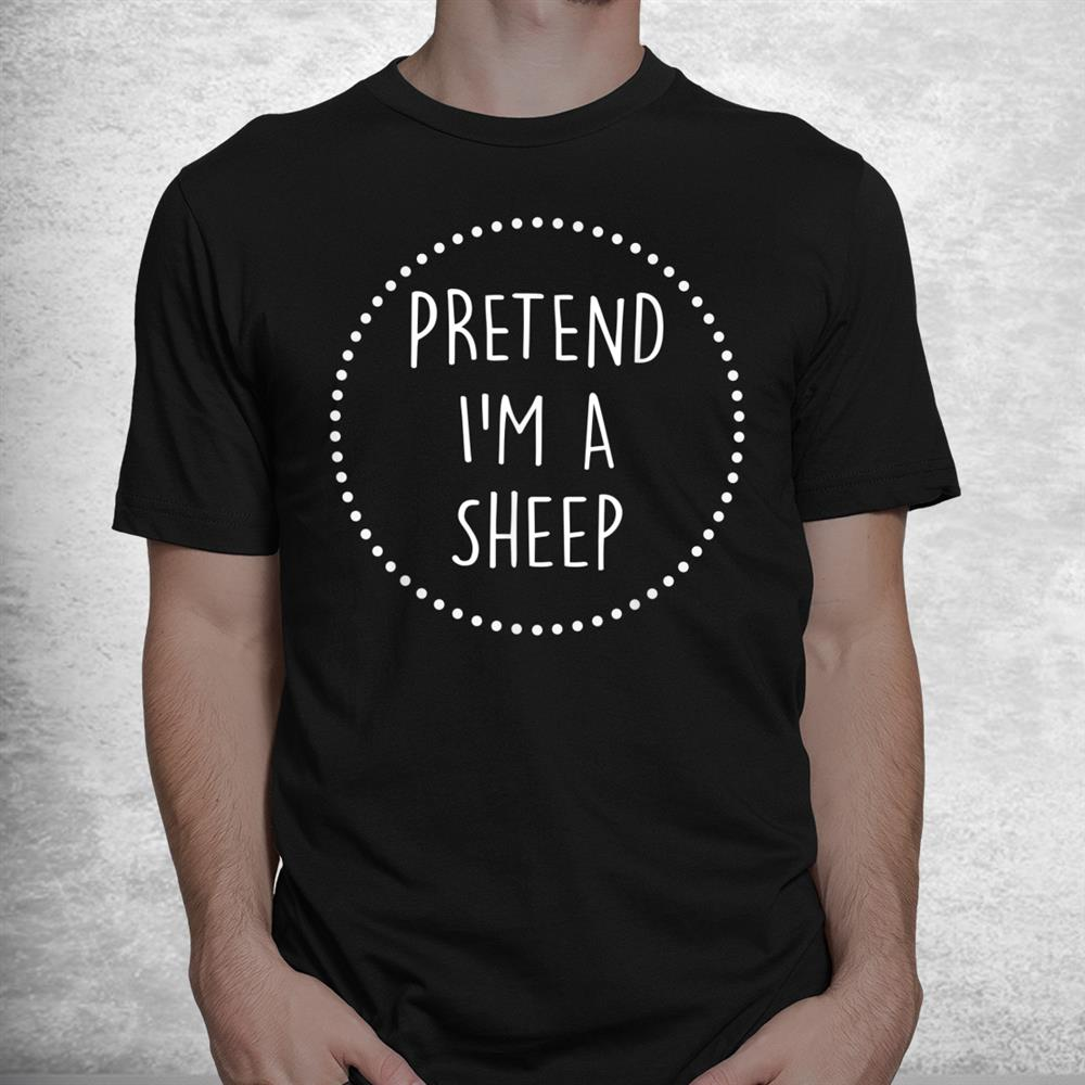 Pretend Im A Sheep Halloween Costume Shirt