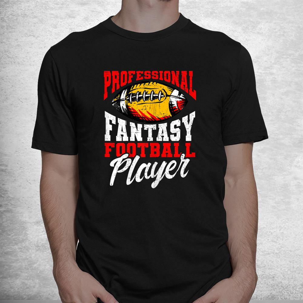 Professional Fantasy Football Player Fantasy Football Shirt